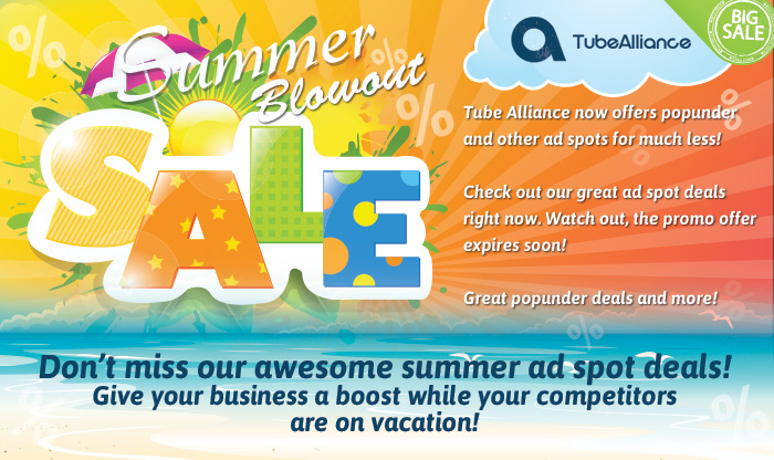 Tube Alliance summer blowout